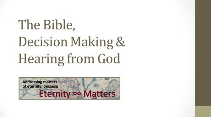 Video: The Bible, Decision Making and Hearing from God